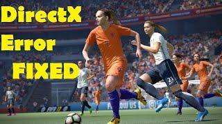 Fifa 17 ошибка Directx Решение Fifa 17 DirectX Error Fixed