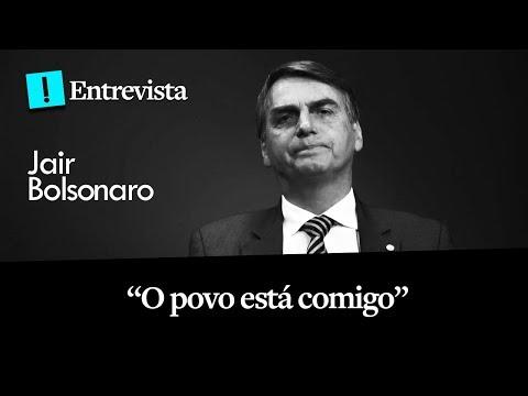 Entrevista | Jair Bolsonaro: O povo está comigo!