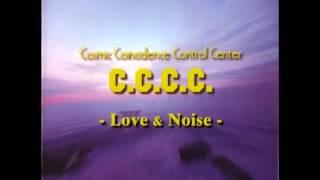 C.C.C.C. - Love & Noise (Full Album)