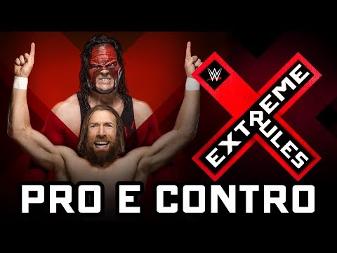 Pro & Contro - WWE Extreme Rules 2018