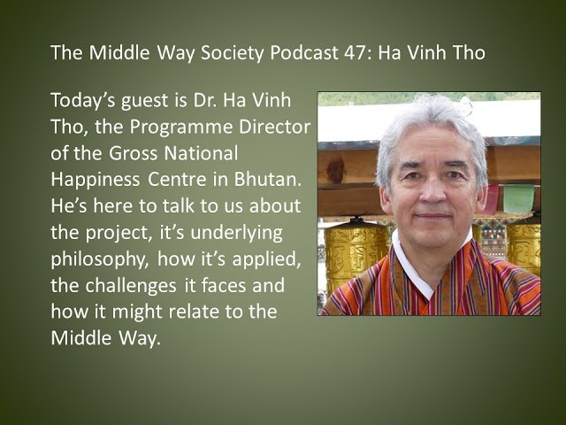 Ha Vinh Tho on Gross National Happiness in Bhutan & the Middle Way