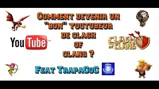 "Comment être un ""bon"" youtubeur Clash of Clans/ Feat TrapaCoC"