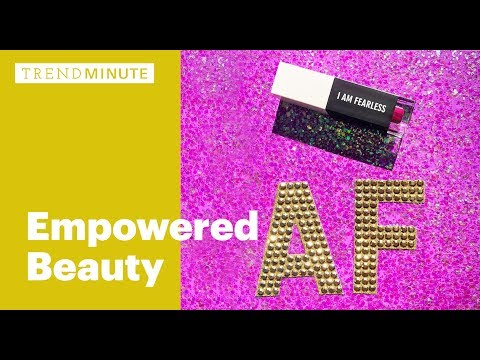 Trend Minute: Empowered Beauty