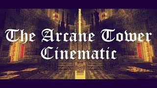 The Arcane Tower: Cinematic