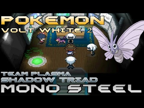 Pkmn Volt White 2 - Mono Steel - Team Plasma Shadow Triad