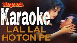 Lal Lal Honto Pe Gori Kiska Naam Hai Karaoke - Naajayaz ( 1995 ) Kumar Sanu & Alka Yagnik