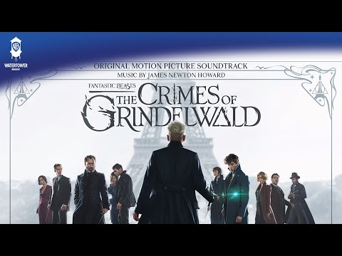 The Thestral Chase - James Newton Howard - Fantastic Beasts: The Crimes of Grindelwald