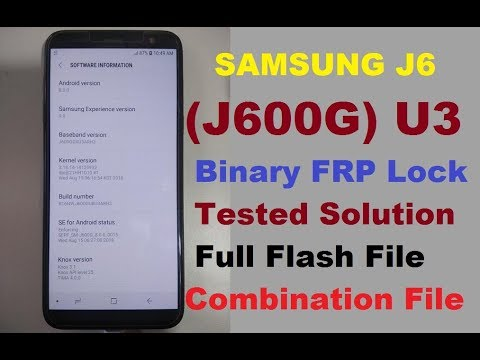 Samsung J6 (J600G) U3 Security FRP Lock Remove, Combination File Link  Added 100% Done
