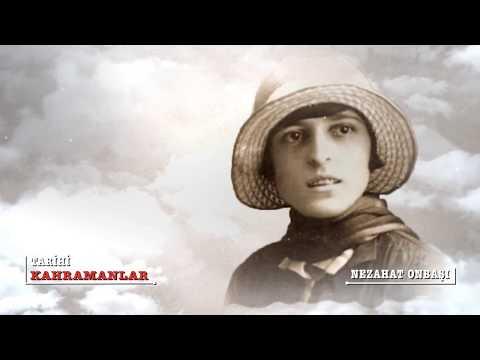 Tarihi Kahramanlar | Nezahat Onbaşı