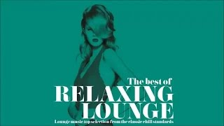Top Lounge and Chillout Music - The Best of relaxing lounge