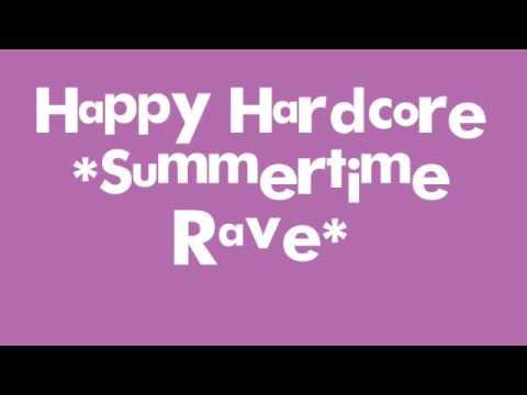 Happy Hardcore *Summertime Rave*