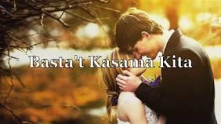 Basta't Kasama Kita - By Dingdong Avanzado (Lyrics)