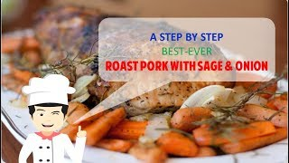 Perfect ROAST PORK WITH SAGE AND ONION