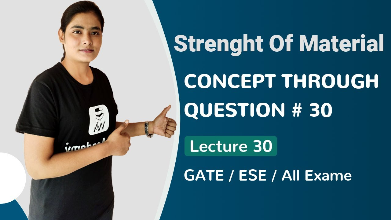 Strength of Materials (SOM) for GATE | CONCEPT THROUGH QUESTIONS #30 | GATE Lectures by Well Academy