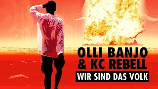 Olli Banjo feat. KC Rebell ► WIR SIND DAS VOLK ◄ (Official Video)