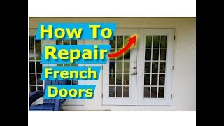 How To Repair French Doors, Fix/Align French Door Frames