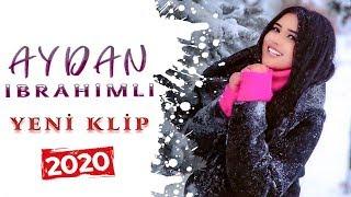 Aydan Ibrahimli - Dostuma Asiq Olmusam (Yeni 4K Klip 2020)