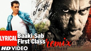 """Jai Ho Song"" Baaki Sab First Class Full Lyrical (Remix) 
