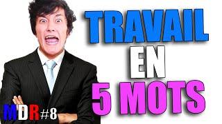LE TRAVAIL EN 5 MOTS - MDR#8