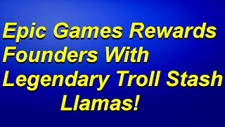 Fortnite - Epic Games Rewards Founders With Legendary Troll Stash Llama & Jackpot Llama!