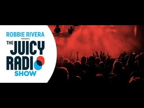 The Juicy Radio Show 667 (with Robbie Rivera) 29.01.2018