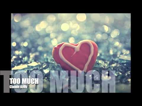 Too Much - Claude Kelly