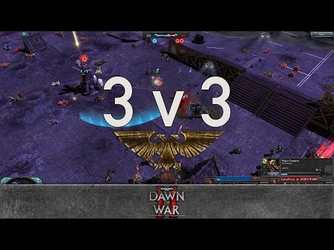 Dawn of War 2 - Faction Wars 2017 | Space Marines vs Chaos Space Marines #3