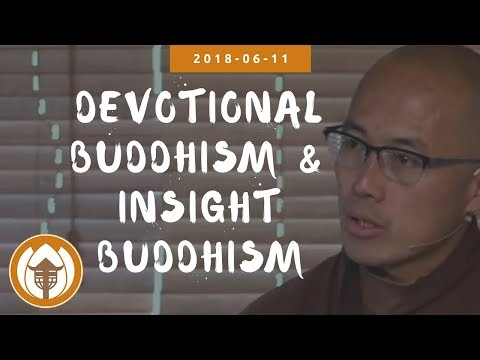 Devotional Buddhism and Insight Buddhism | Dharma Talk by Br Phap Dung, 2018 06 11