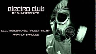 ELECTRO EBM CYBER INDUSTRIAL MIX  ARMY OF SHADOWS
