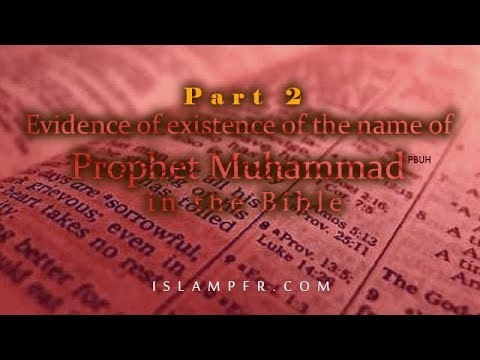 Evidence of existence of the name of Prophet Muhammad in the Bible part 2
