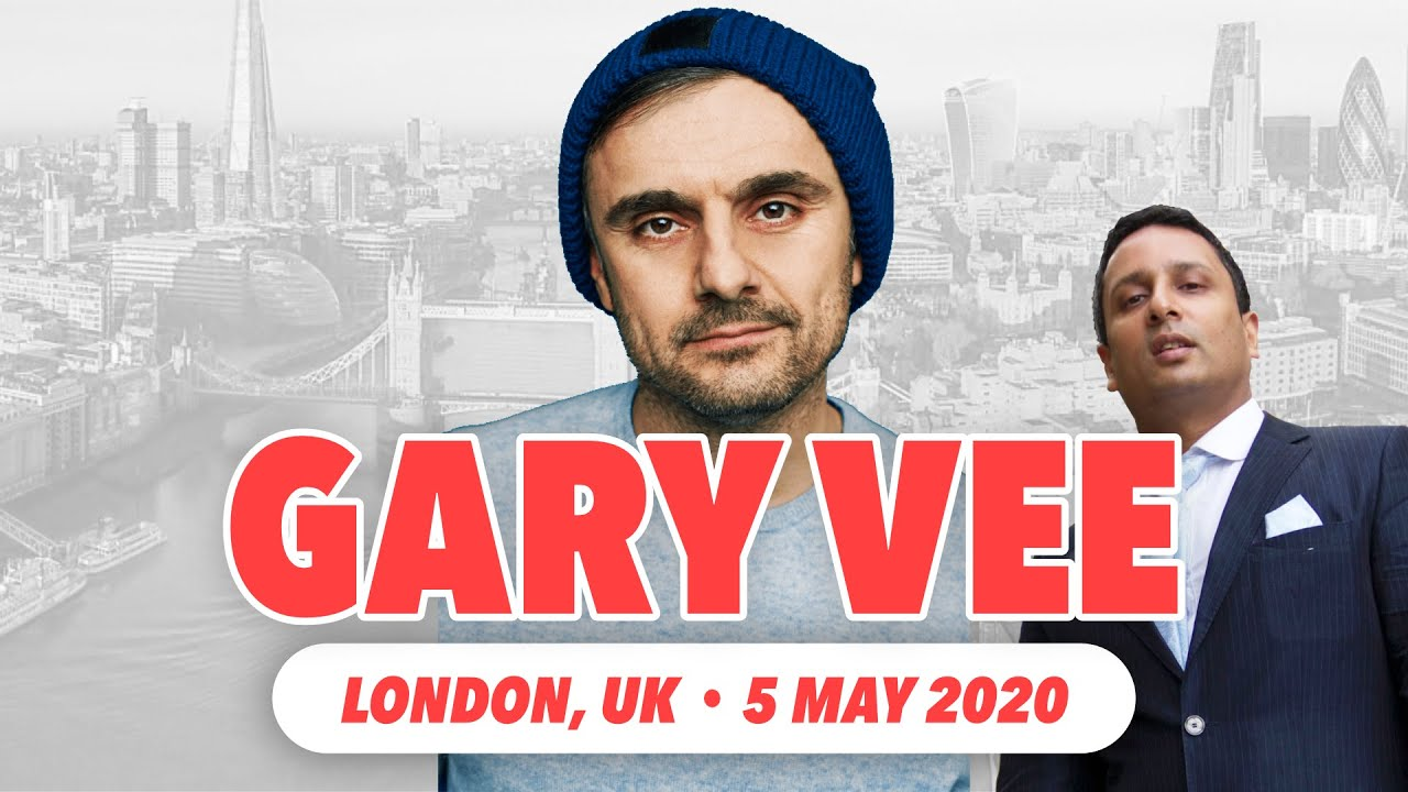 Gary Vee in London 5 May 2020. Why i create Entrepreneur Events?