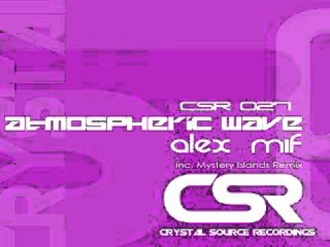 Alex M.I.F. - Atmospheric Wave (Mystery Islands Remix) [Crystal Source Recordings]