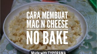 Cara membuat Macaroni n Cheese NO BAKE