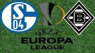 DÜRFEN DIE DAS? Alle Infos - Schalke 04 gegen Borussia Mönchengladbach Achtelfinale Europa League