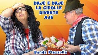 DAJE E DAJE LA CIPOLLE DIVENTE AJE - Banda Piazzolla