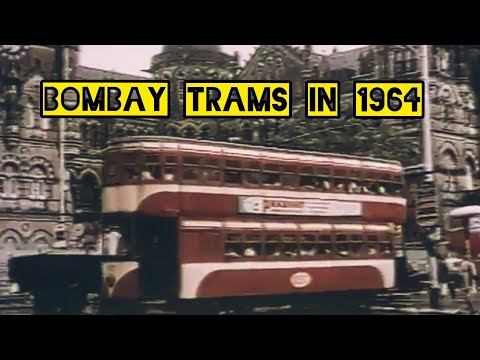 Bombay in 1964 | Tram Service - a rare chance to witness the old Bombay