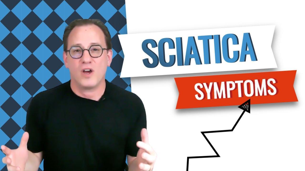 Sciatica Symptoms | Can The Symptoms Come And Go?