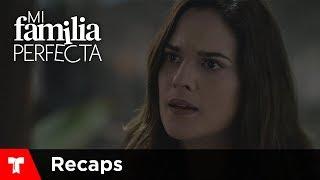 Mi Familia Perfecta | Recap (05/18/2018) | Telemundo Novelas