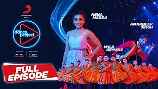 Ep 8 The Dance Project Neha Marda | Amardeep | Wild Ripperz | Kamariya | Tunuk Tunuk