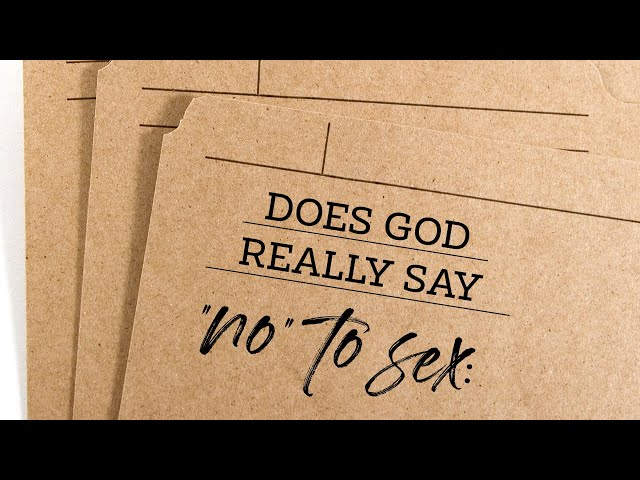 """Does God Really Say """"NO"""" To Sex?"""