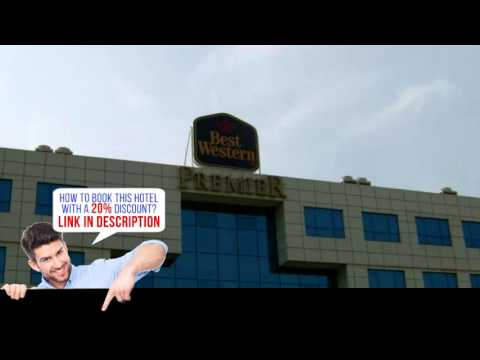 Best Western Premier Accra Airport Hotel, Accra, Ghana, HD Review