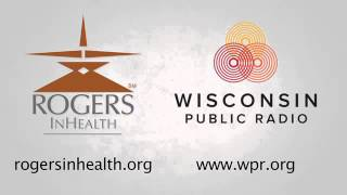 Rogers InHealth on Wisconsin Public Radio