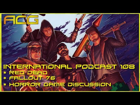 International Podcast #108 Horror Games, Fallout 76 Breakdown, Red Dead Spoiler Free Discussion