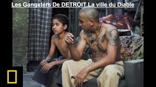 Les Gangsters De DETROIT La ville du Diable Documentaire 2017