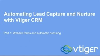 Automate lead capture and nurture from your website with Vtiger CRM