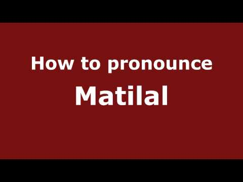 How to Pronounce Matilal - PronounceNames.com