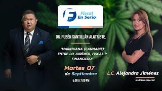 Cadefi   Fiscal en Serio: Marihuana entre lo jurídico, fiscal y financiero   Septiembre
