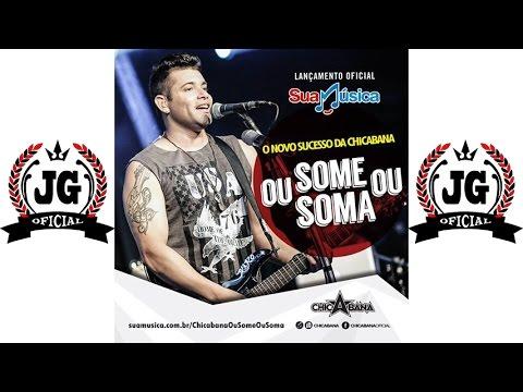 Chicabana Ou Some Ou Soma (MÚSICA NOVA) 2015 [CanalJGOficial]