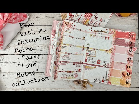 "Plan With Me Feb 10-16 Using Cocoa Daisy ""Love Notes"" Collection #cocoadaisy #lovenotes #planwithme"