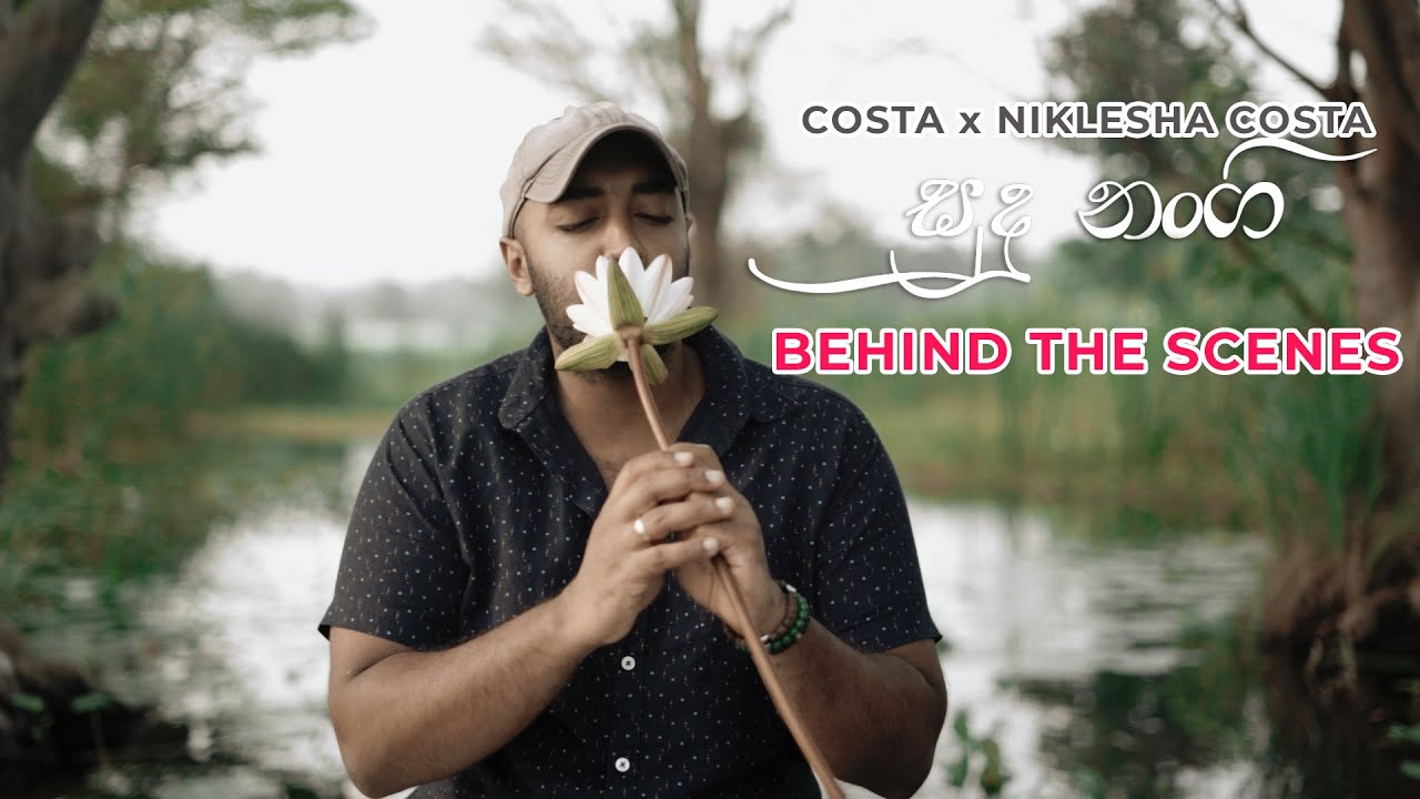 Costa x Niklesha Costa - Sudu Nangi සුදු නංගි (Official Music Video) Behind The Scenes